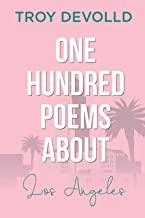 One Hundred Poems About Los Angeles