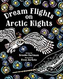 Dream Flights on Arctic Nights - Brooke Hartman
