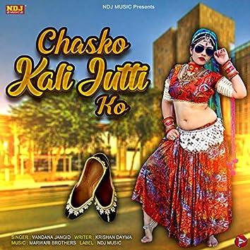 Chasko Kali Jutti Ko - Single