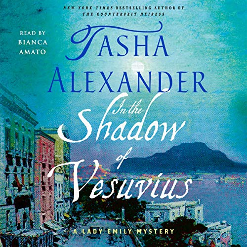 In the Shadow of Vesuvius: A Lady Emily Mystery