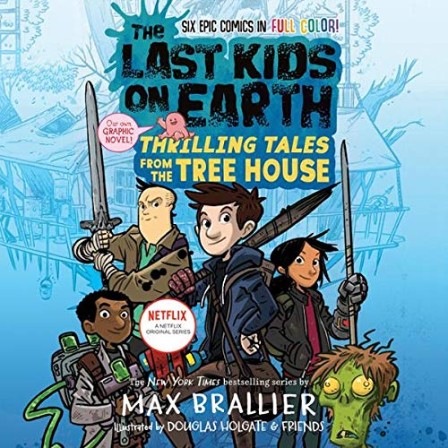 The Last Kids on Earth: Thrilling Tales from the Tree House cover art