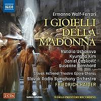Wolf-Ferrari:I Gioielli Della Madonna [Natalia Ushakova; Kyungho Kim, Friedrich Haider] [Naxos: 8660386-87] by Natalia Ushakova (2016-06-02)