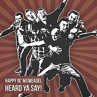 Heard Ya Say by HAPPY OL MCWEASEL (2015-11-25)