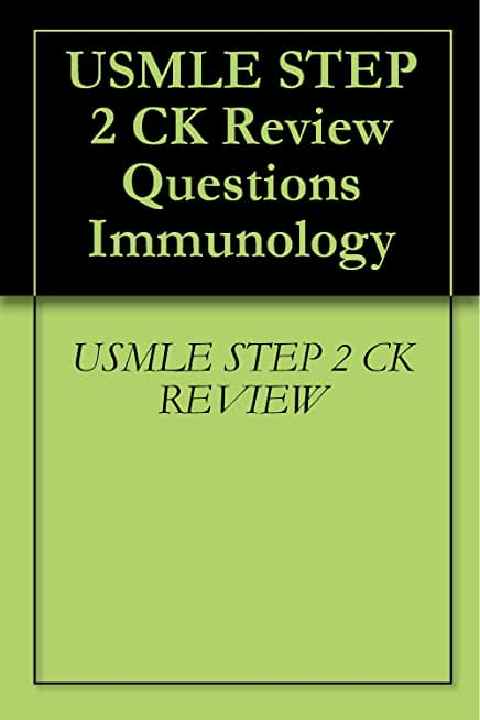 USMLE STEP 2 CK Review Questions Immunology (English Edition)
