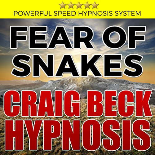 Fear of Snakes: Craig Beck Hypnosis cover art