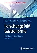 Forschungsfeld Gastronomie: Grundlagen - Einstellungen - Konsumenten