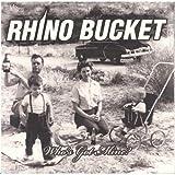 Songtexte von Rhino Bucket - Who's Got Mine