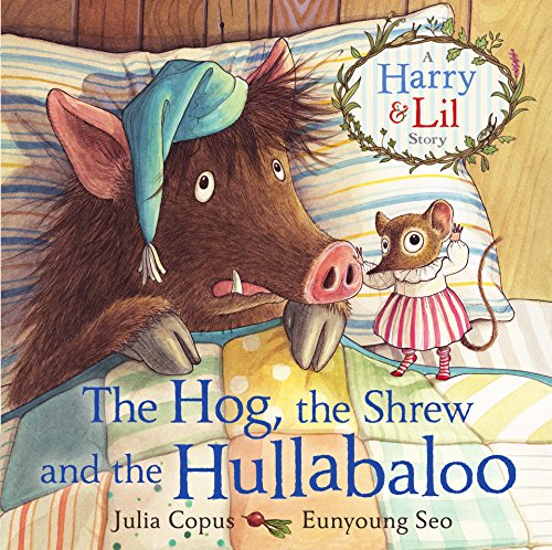 The Hog, the Shrew and the Hullabaloo (A Harry & Lil Story Book 2) (English Edition)