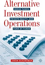 Alternative Investment Operations: Hedge Funds, Private Equity, and Fund of Funds