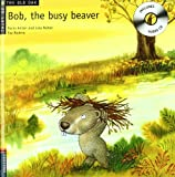 Bob, the Busy Beaver (Tales of the Old Oak)