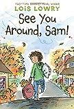 See You Around, Sam! - Lois Lowry