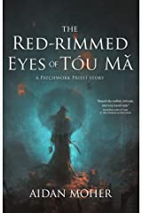 The Red-rimmed Eyes of Tóu Mǎ: A Patchwork Priest Story (The Patchwork Priest) Kindle Edition
