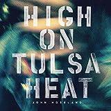 High On Tulsa Heat