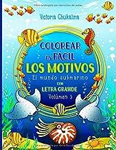Colorear es fácil - Los motivos: El mundo submarino. El libro para colorear para todas las edades - para los principiantes, las personas con visión ... mayores (En letra grande) (Spanish Edition)