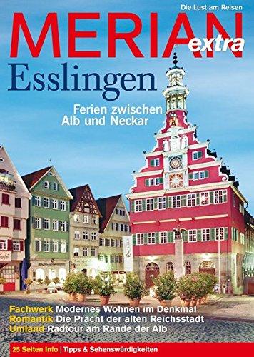 MERIAN extra Esslingen: Ferien zwischen Alb und Neckar (MERIAN Hefte)