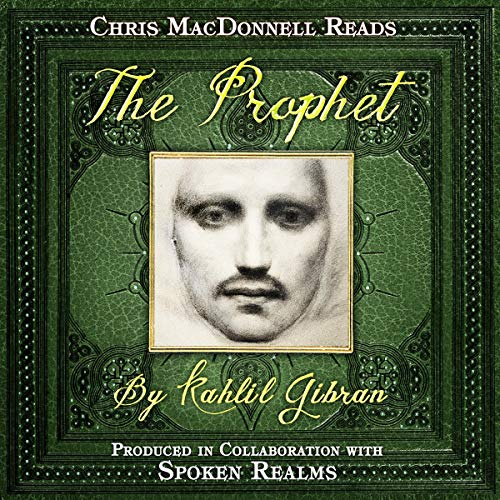 The Prophet                   By:                                                                                                                                 Kahlil Gibran                               Narrated by:                                                                                                                                 Chris MacDonnell                      Length: 1 hr and 26 mins     26 ratings     Overall 4.7