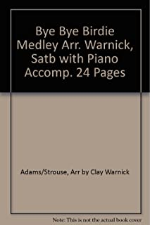 Bye Bye Birdie Medley Arr. Warnick, Satb with Piano Accomp. 24 Pages