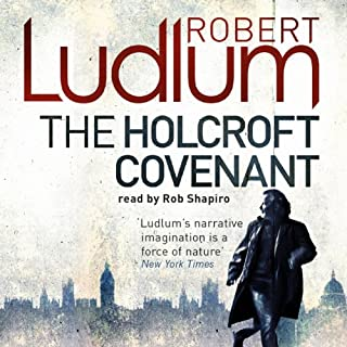 The Holcroft Covenant                   By:                                                                                                                                 Robert Ludlum                               Narrated by:                                                                                                                                 Rob Shapiro                      Length: 19 hrs and 4 mins     27 ratings     Overall 4.0