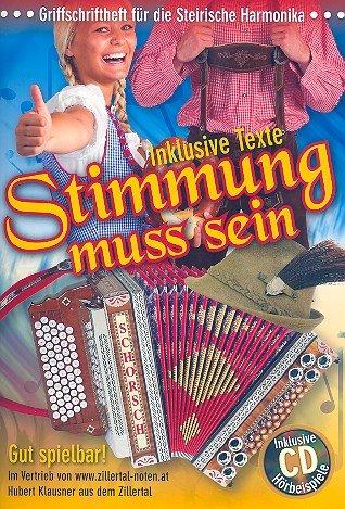 Stimmung muss sein (+CD): für Steirische Harmonika in Griffschrift (mit Text)