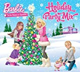 Holiday Party Mix by Barbie (2013-08-03)
