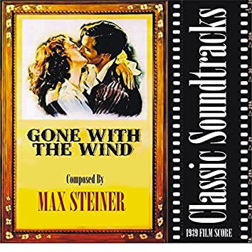 Gone With The Wind (1939 Film Score)