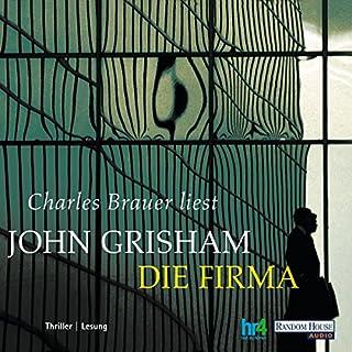 Die Firma                   Autor:                                                                                                                                 John Grisham                               Sprecher:                                                                                                                                 Charles Brauer                      Spieldauer: 3 Std. und 57 Min.     96 Bewertungen     Gesamt 4,0