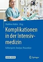 Komplikationen in der Intensivmedizin: Fallbeispiele-Analyse-Prävention (German Edition)