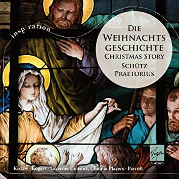 Schütz & Praetorius: Die Weihnachtsgeschichte