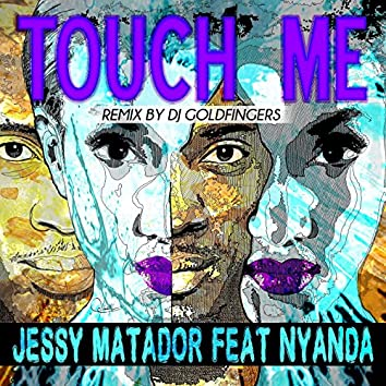 Touch Me (feat. Nyanda) [DJ Goldfingers Remix]