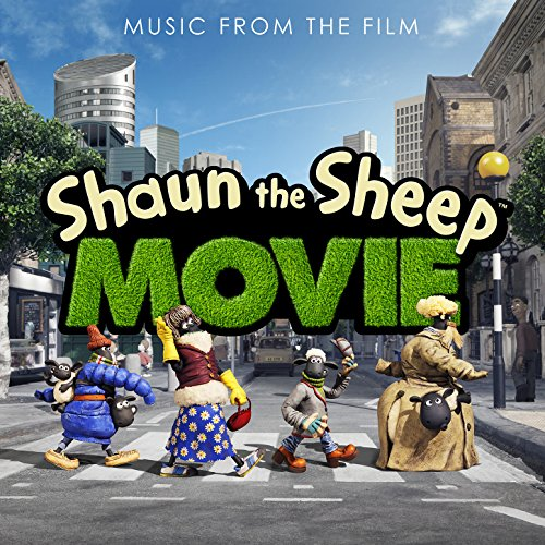 Shaun the Sheep Movie (Original Motion Picture Soundtrack)