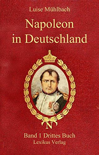 Napoleon in Deutschland. Band 1. Rastatt und Jena. 3. Buch Frankreich und Deutschland