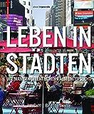 Leben in Städten: Wie man den öffentlichen Raum untersucht (Edition Angewandte) - Jan Gehl