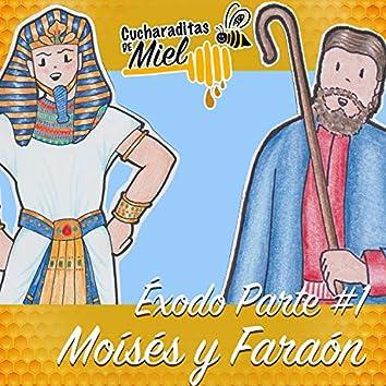 Éxodo Parte #1: Moisés y Faraón