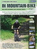 I percorsi più belli di mountain bike. Dal lago di Garda alla laguna veneta. Con DVD