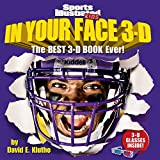 Sports Illustrated Kids in Your Face 3-D: The Best 3-D Book Ever!