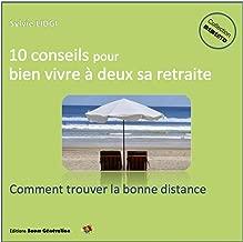 10 Conseils pour bien vivre à deux sa retraite (couple en crise): Comment trouver la bonne distance (Coll. MEMENTO) (French Edition)