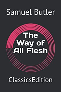 The Way of All Flesh: ClassicsEdition