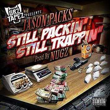Still Packin' still Trappin'