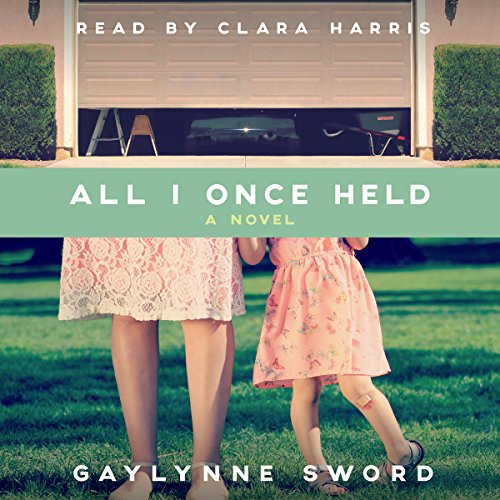 All I Once Held audiobook cover art