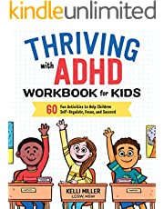 Thriving with ADHD Workbook for Kids: 60 Fun Activities to Help Children Self-Regulate, Focus, and Succeed