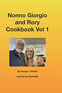 Nonno Giorgio and Rory Cookbook Vol 1: Cooking Italian for Weight Loss