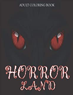 Adult Coloring Book/Horror Land: Relaxation Color of Horror Coloring Books for Adults with Nightmare Halloween Terrifying ...