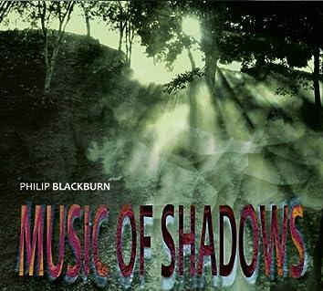 Philip Blackburn: Music of Shadows