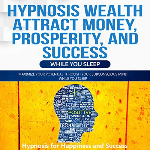 Couverture de Hypnosis Wealth Attract Money, Prosperity, and Success While You Sleep