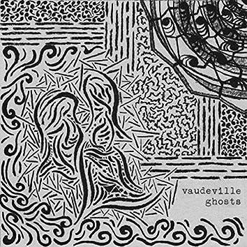 Vaudeville Ghosts