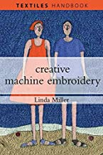 Creative Machine Embroidery (Textiles Handbooks)