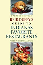Reid Duffy's Guide to Indiana's Favorite Restaurants, Updated Edition: With a Recipe Sampler (Quarry Books)