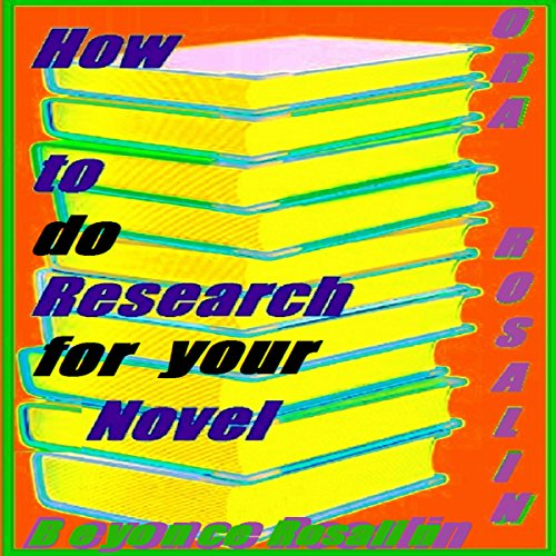 How to Do Research for Your Novel     How to Research Your Novel, Write a Reliable Story: Help Writing a Novel. Writing Level Book 2              By:                                                                                                                                 Ora Rosalin,                                                                                        Beyoncé Rosalin                               Narrated by:                                                                                                                                 Rich Camillucci                      Length: 28 mins     7 ratings     Overall 2.3
