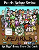 Sgt. Piggy's Lonely Hearts Club Comic: A Pearls Before Swine Treasury (Volume 3)