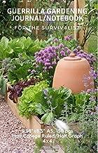 Guerrilla Gardening Journal/Notebook For The Survivalist: Half College Ruled and Half 4x4 Graph Paper, Garden Record Diary, Garden Plot Design Graph, ... List Journal, 5.58
